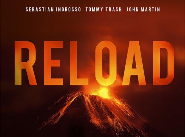 Reload - Sebastian Ingrosso, Tommy Trash & John Ma
