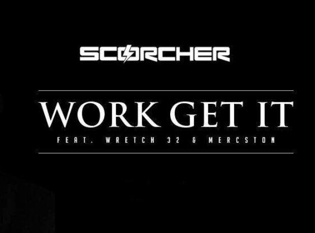 Scorcher feat. Wretch 32 & Mercston – Work Get It