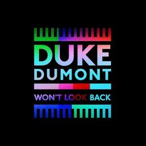 Duke Dumont Won't Look Back Artwork